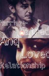 MARRIAGE- Hatred And Love Relationship (Completed) cover