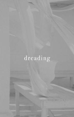 DREADING | S.S. [2] ✓ by mellisonant