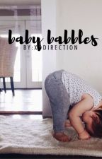 baby babbles by zaynskingdom