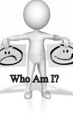Who Am I? by kaaaaylaa