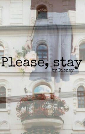 Please, Stay by artmonkey
