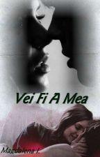 Vei Fi A Mea (Finalizată)  de Magda199322