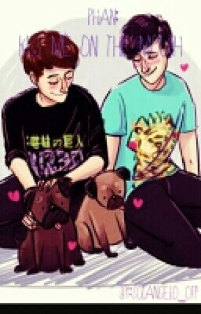 Phan: Kiss Me On The Mouth by Shipping_My_OTP