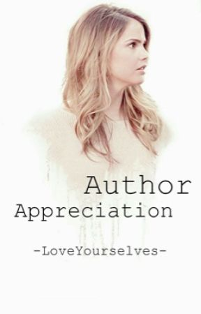 Author Appreciation by -LoveYourselves-