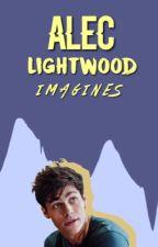 ≪ ALEC LIGHTWOOD IMAGINES by celestialvan