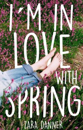 I'm In Love With Spring (Seasons #2) by plopusandante