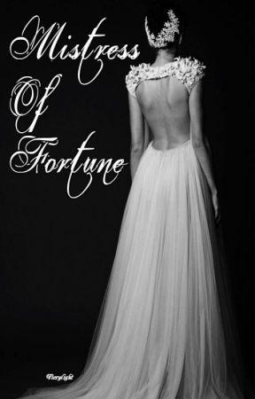 Mistress Of Fortune by Fierylight