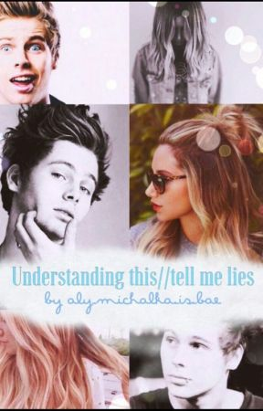 Understanding This // Tell Me Lies (Ashley Tisdale/Luke Hemmings F.F.) by aly_michalka_is_bae