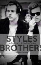 Styles Brothers (A Dark Harry Styles Fan Fiction) by iMisha