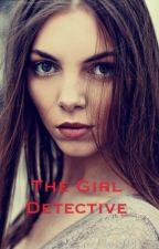 THE GIRL DETECTIVE by Abi_rhia