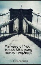 Memories of You ; Kisah Kita yang Harus Tergenapi by Deejayri