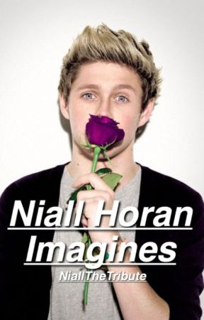 Niall Horan Imagines by niallthetribute