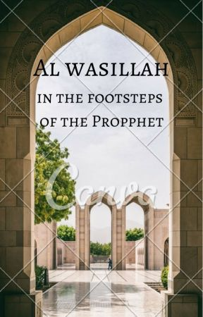 Al Wasillah (In The Footsteps Of The Prophet PBUH) by Aria08