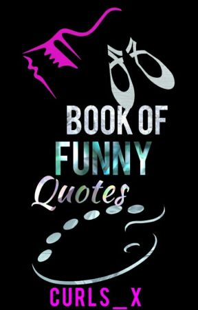 Book Of Funny Quotes |✔ by Curls_X