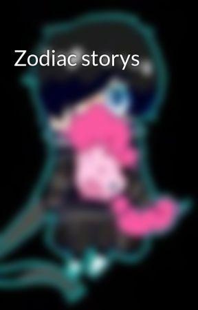 Zodiac storys by ThatAphmauLover1229