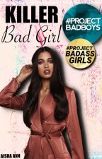 Killer Bad Girl | COMPLETED by aisha-ann