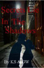 Secrets Lie In The Shadows by KSandGW9697