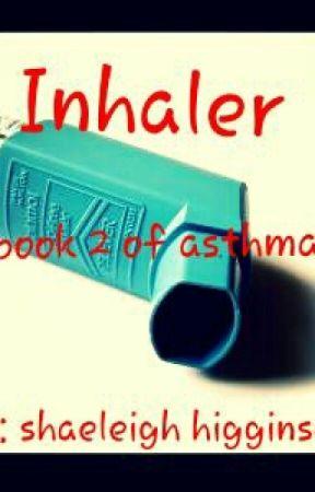 Inhaler by ShaeleighHigginson