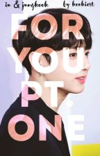 For You Pt. 1 ¦ IUxJungkook [ Completed ] by lynndonbridge