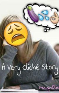 A Very Cliché Story [Parody] cover