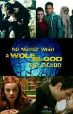 No Matter What- Wolfblood by xwolfbloodrosannax
