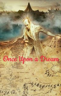 Once Upon A Dream (Thranduil Fanfic) cover