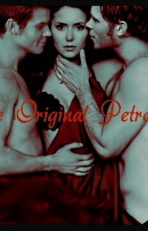 The Original Petrova (Vampire diaries fan fic) by live_Young22