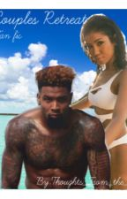 Couples Retreat|Odell Beckham Fan Fic| by BAMBIZZLE__
