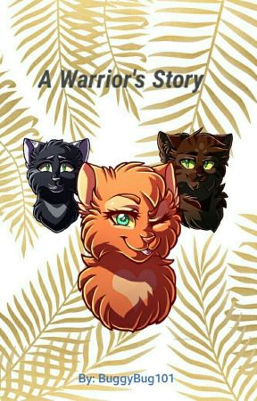 A Warrior's Story (DISCONTINUED) by BuggyBug101