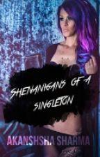 Shenanigans of a singleton ✔ by AkankshaSharma3