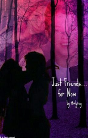 Just Friends...For Now-Book Four by Alycey