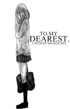 To my dearest. by misaholmes
