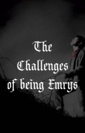 Merlin: The Challenges of being Emrys by Sammy_Cam