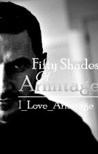 Fifty Shades of Armitage by I_Love_Armitage