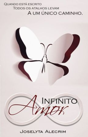 Infinito Amor (DEGUSTAÇÃO.DISPONÍVEL NA AMAZON) by JoselytaAlecrim