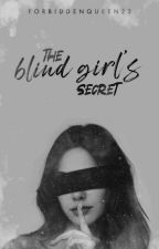 The Blind Girl's Secret by ForbiddenQueen23