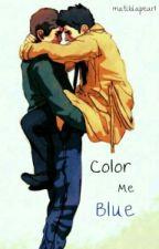Color Me Blue {A Destiel Fanfic} by rose-colored-void