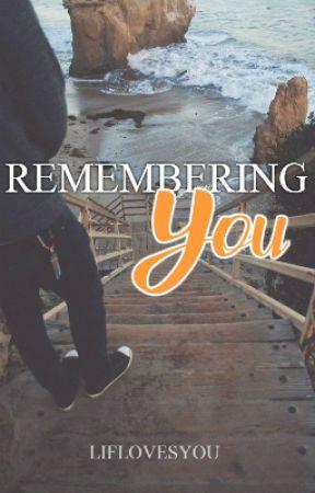 Remembering You by liflovesyou