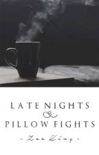 Late Nights & Pillow Fights by IziKing