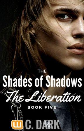Οι Αποχρώσεις των Σκιών | Η Απελευθέρωση (5ο Βιβλίο) by IamCDark