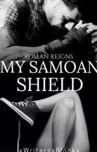 My Samoan Shield |Sequel TTR  | Roman Reigns fanfic | [REWRITING] cover