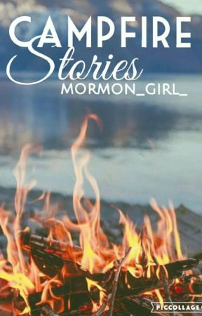 Campfire Stories by mormon_girl_