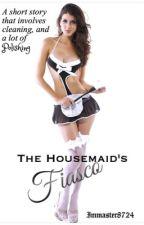 The Housemaid's Fiasco  by LiamOwnsAPetDragon