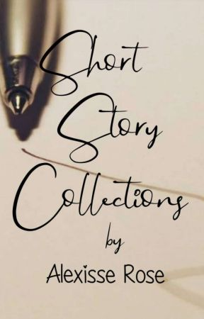Short Story Collections by aLexisse_rOse
