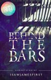 Behind The Bars [Short Story] ✅ cover