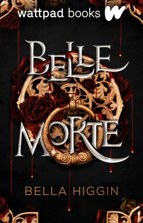 Belle Morte (Book 1, the Belle Morte Series) by Bella_Higgin