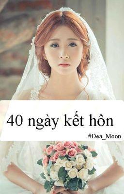 Đọc Truyện 40 ngày kết hôn  - Truyen3S.Com