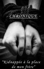 Chronique - Kidnappée À La Place De Mon Frère - par ANGEvil47