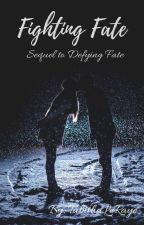 Fighting Fate (Defying Fate Sequel) by TabithaLeRaye