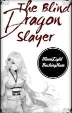 The Blind Dragon Slayer - Rogue Cheney x OC / Reader Fanfic (Fairytail) by moonlightbuckingham